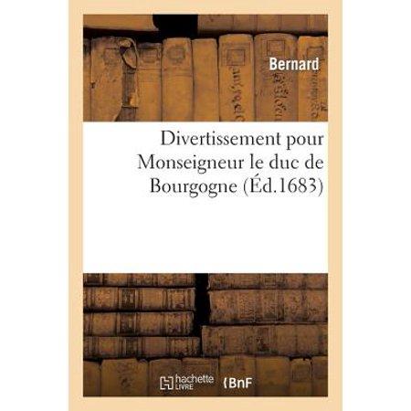 Divertissement Pour Monseigneur Le Duc de Bourgogne