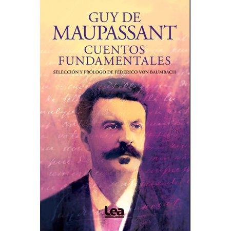 Cuentos fundamentales - Guy de Maupassant