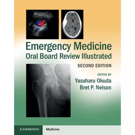 Emergency Medicine Oral Board Review Illustrated (Emergency Medicine Review Preparing For The Boards)