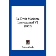 Le Droit Maritime International V2 (1862)
