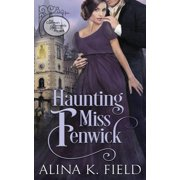 Haunting Miss Fenwick: A Common Elements Romance Project Regency Romance (Paperback)