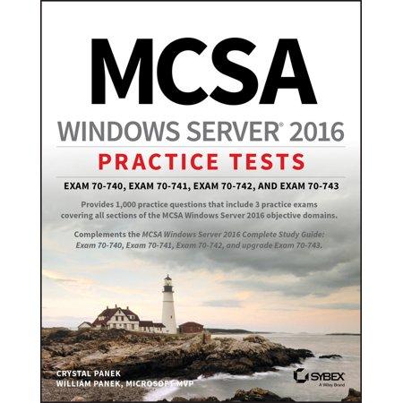 McSa Windows Server 2016 Practice Tests : Exam 70-740, Exam 70-741, Exam 70-742, and Exam (Windows Server 2019 Security Best Practices)