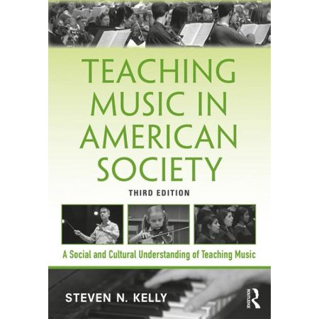 Teaching Music in American Society (Society For The Rehumanization Of American Music)
