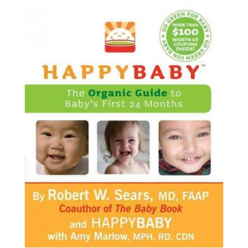 Happy Baby: The Organic Guide to Baby's First 24 Months