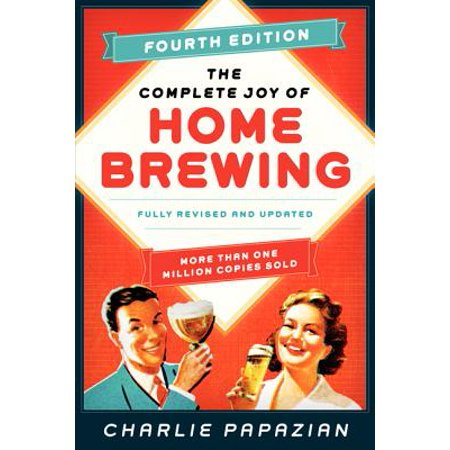 The Complete Joy of Homebrewing Fourth Edition : Fully Revised and (The Complete Glock Reference Guide Revised 4th Edition)
