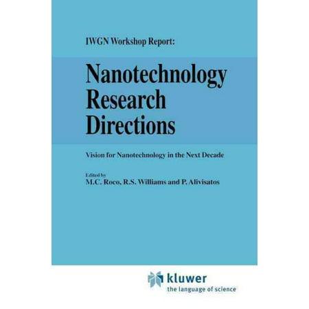 Nanotechnology Research Directions  Iwgn Workshop Report