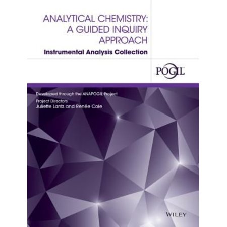 Analytical Chemistry: A Guided Inquiry Approach Instrumental Analysis Collection