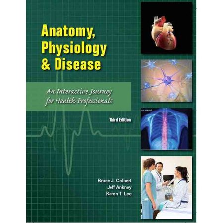 Anatomy  Physiology   Disease  An Interactive Journey For Health Professionals