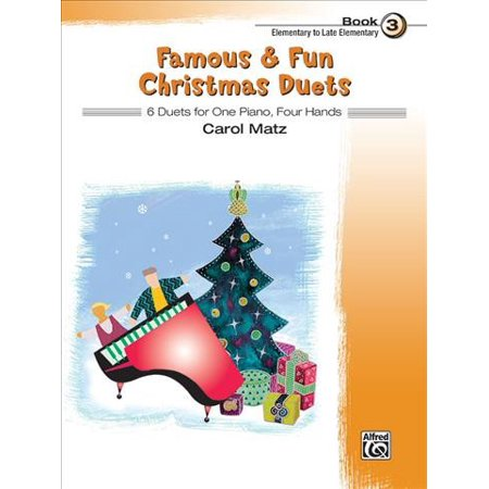 Famous & Fun Christmas Duets 3 : 6 Duets for One Piano, Four Hands: Elementary to Late Elementary ()