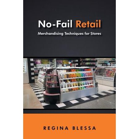 No-Fail Retail : Merchandising Techniques for Stores - Adult Retail Stores