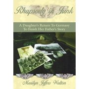 Rhapsody in Junk: a Daughter's Return to Germany to Finish Her Father's Story - eBook