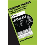 Freedom Sounds : Civil Rights Call Out to Jazz and Africa