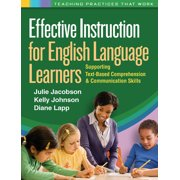 Effective Instruction for English Language Learners : Supporting Text-Based Comprehension and Communication Skills