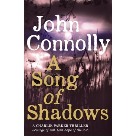 A Song of Shadows: A Charlie Parker Thriller: 13 (Paperback) - Black Shadows Halloween Song