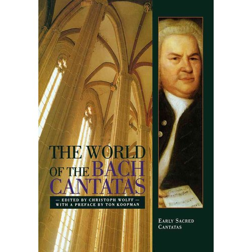 The World of the Bach Cantatas: Early Selected Cantatas