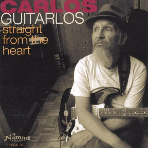 Carlos Guitarlos - Straight From the Heart [CD]