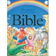 Children's Stories from the Bible : A Collection of Over 20 Tales from the Old and New Testaments, Retold for Younger Readers