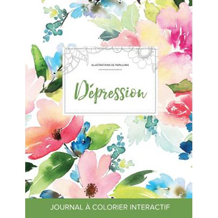 Journal de Coloration Adulte : Depression (Illustrations de Papillons, Floral Pastel)