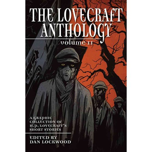 The Lovecraft Anthology 2: A Graphic Collection of H.p. Lovecrafts Short Stories