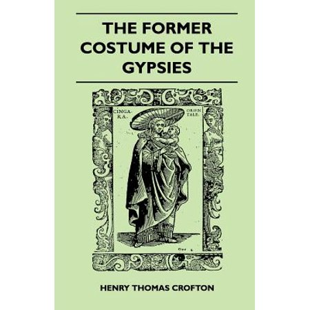 The Former Costume Of The gypsies (Folklore History Series) - eBook - Gipsy Costumes Ideas