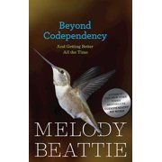 Beyond Codependency : And Getting Better All the Time