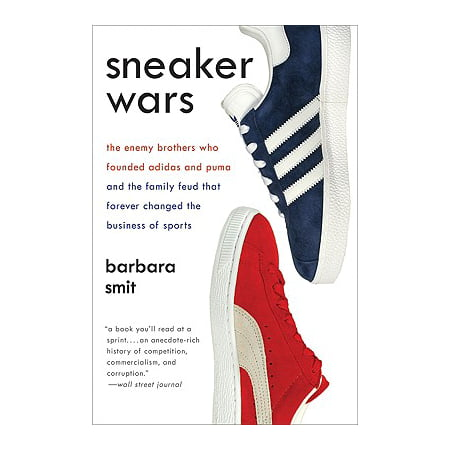 Adidas Tennis Shoe - Sneaker Wars : The Enemy Brothers Who Founded Adidas and Puma and the Family Feud That Forever Changed the Business of Sports