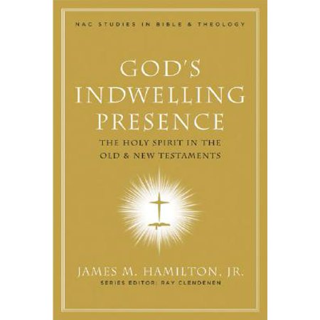 God's Indwelling Presence : The Holy Spirit in the Old and New