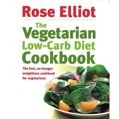 The Vegetarian Low-carb Diet Cookbook: The Fast, No-hunger Weightloss Cookbook for Vegetarians