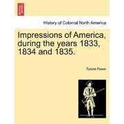 Impressions of America, During the Years 1833, 1834 and 1835.