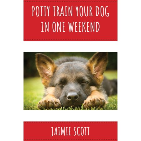 Potty Train Your Puppy in One Weekend - eBook