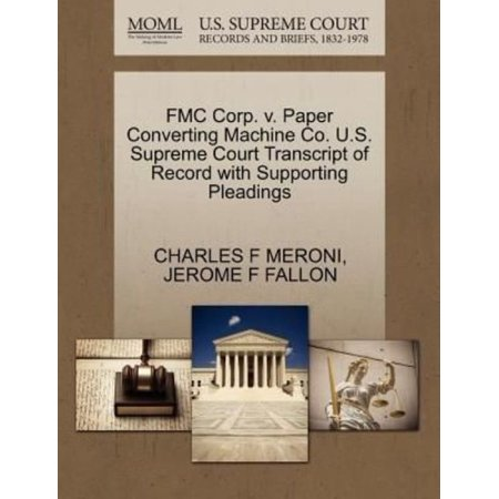 Fmc Corp  V  Paper Converting Machine Co  U S  Supreme Court Transcript Of Record With Supporting Pleadings