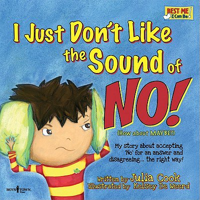 I Just Don't Like the Sound of No!: My Story about Accepting 'No' for an Answer and Disagreeing...the Right Way! (Mpc No Sound)