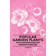 Popular Garden Plants - With Information on Various Varieties