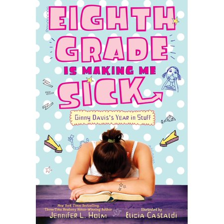 Eighth Grade Is Making Me Sick : Ginny Davis's Year In