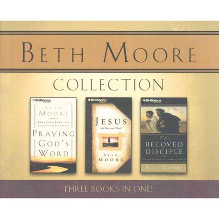 Beth Moore Collection  Praying Gods Word   Jesus  The One And Only   The Beloved Disciple