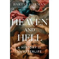 Heaven and Hell : A History of the Afterlife