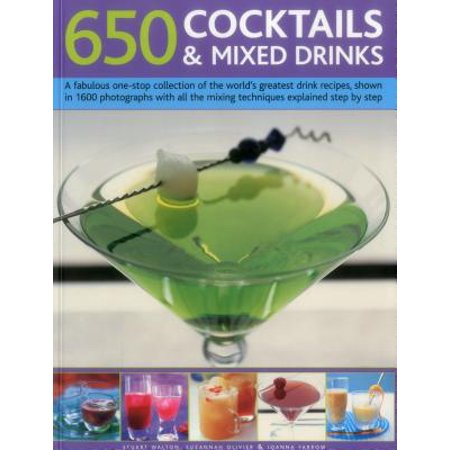 650 Cocktails & Mixed Drinks : A Fabulous One-Stop Collection of the World's Greatest Drink Recipes, Shown in 1600 Photographs with All the Mixing Techniques, Explained Step by Step](Best Halloween Cocktails Recipes)