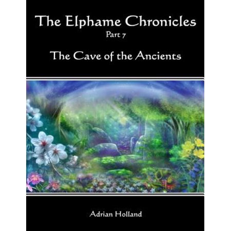 The Elphame Chronicles: Part 7 - The Cave of the Ancients -