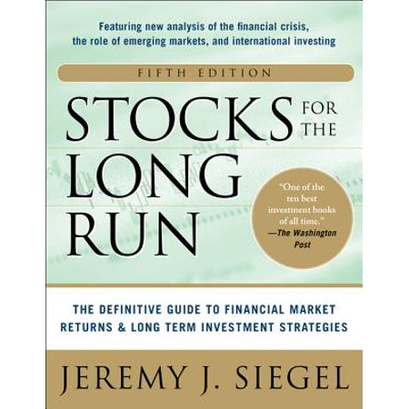 Stocks for the Long Run 5/E: The Definitive Guide to Financial Market Returns & Long-Term Investment (Best Dividend Investment Strategies)