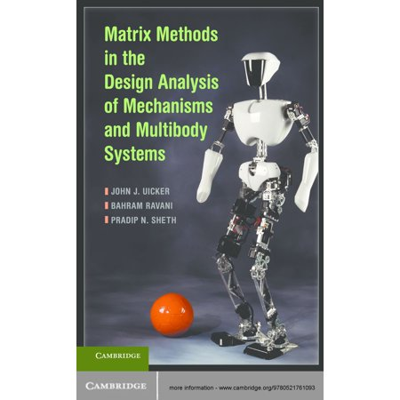 Matrix Methods in the Design Analysis of Mechanisms and Multibody Systems -