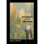 Andalusia Land of Shamans - eBook
