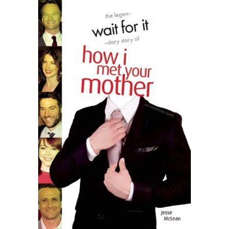 Wait for It : The Legen-Dary Story of How I Met Your Mother - Himym Halloween Quote