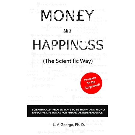 Life Hacks For Halloween (Money and Happiness (The Scientific Way): Scientifically Proven Ways To Be Happy And Highly Effective Life Hacks For Financial Independence -)