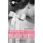 Night of Secrets Sweetness - tome 1 - eBook