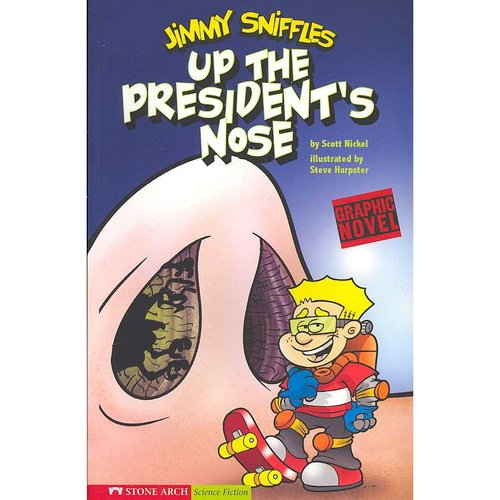 Jimmy Sniffles: Up the President's Nose