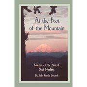 At the Foot of the Mountain : Discovering Images for Emotional Healing
