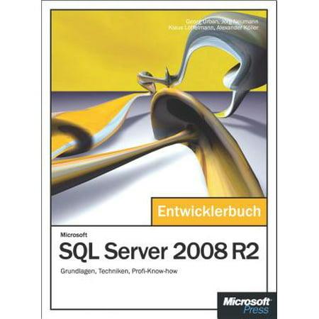 Microsoft SQL Server 2008 R2 - Das Entwicklerbuch - (Sql Server 2008 R2 Best Practices White Paper)