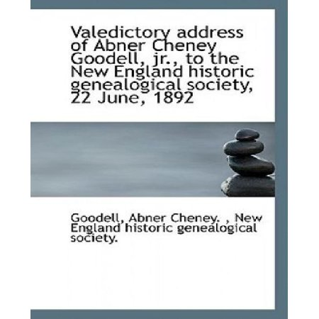 Valedictory Address Of Abner Cheney Goodell  Jr   To The New England Historic Genealogical Society