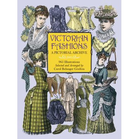 Victorian Fashions : A Pictorial Archive, 965 Illustrations (Victorian Illustration)