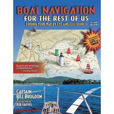 Boat Navigation for the Rest of Us : Finding Your Way by Eye and Electronics (Electronic Eye)